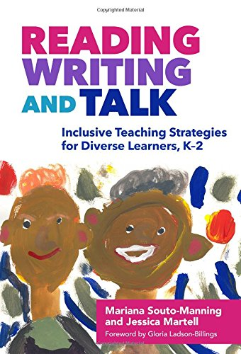 Reading, Writing, and Talk: Inclusive Teaching Strategies for Diverse Learners, K-2 (Language and Literacy Series)