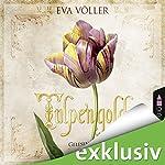 Tulpengold | Eva Völler
