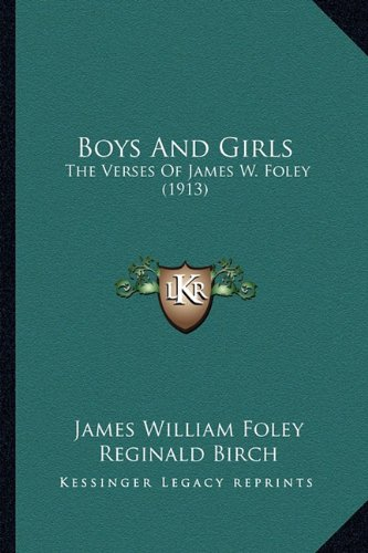 Download Boys And Girls: The Verses Of James W. Foley (1913) pdf