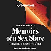 Memoirs of a Sex Slave: The Confessions of a Submissive Woman