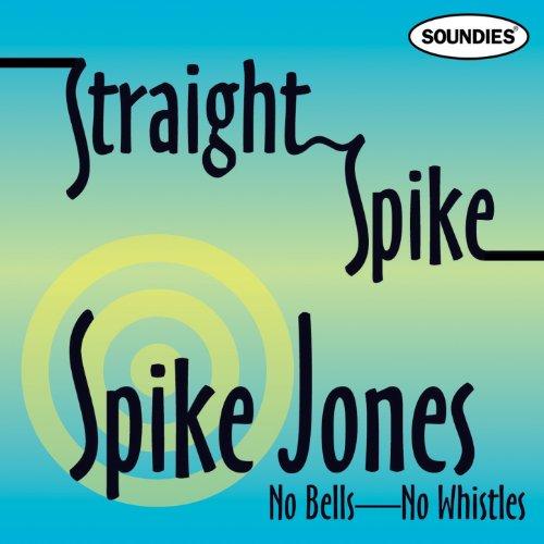 Straight Spike - No Bells - No...
