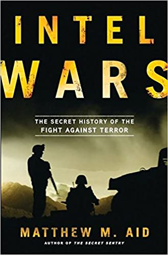Book Intel Wars: The Secret History of the Fight Against Terror
