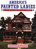 img - for America's Painted Ladies: The Ultimate Celebration of Our Victorians by Pomada Elizabeth Larsen Michael Keister Douglas Pomanda Elizabeth (1994-10-01) Paperback book / textbook / text book