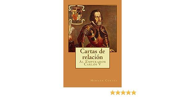 Cartas de relación: Al Emperador Carlos V eBook: Hernán Cortés: Amazon.es: Tienda Kindle