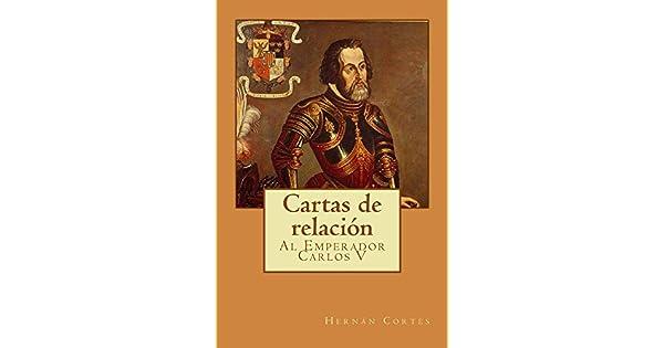 Cartas de relación: Al Emperador Carlos V eBook: Hernán Cortés: Amazon.com.mx: Tienda Kindle