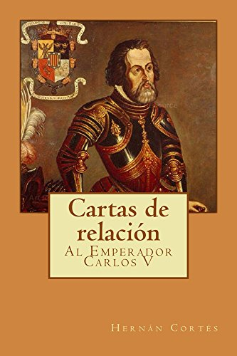Amazon.com.br eBooks Kindle: Cartas de relación: Al Emperador Carlos V (Spanish Edition), Hernán Cortés