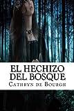 El Hechizo Del Bosque, Cathryn de Bourgh, 1494767619