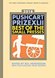 The Pushcart Prize XLII: Best of the Small Presses 2018 Edition (2018 Edition)  (The Pushcart Prize)