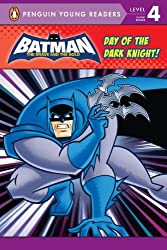 Batman: Day of the Dark Knight! (Penguin Young Readers. Level 4)