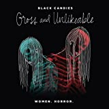 Black Candies: Gross and Unlikeable
