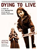 Dying to Live: A Story of U.S. Immigration in an Age of Global Apartheid (City Lights Open Media)