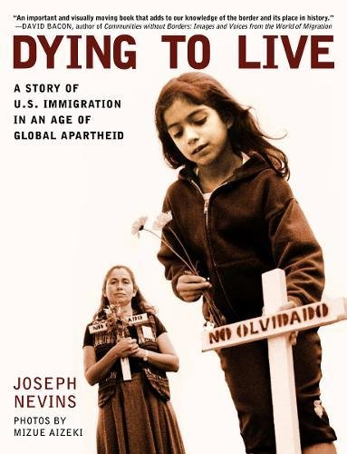 Dying to Live: A Story of U.S. Immigration in an Age of Global Apartheid (City Lights Open Media) (Top Rated Cities To Live In The Us)