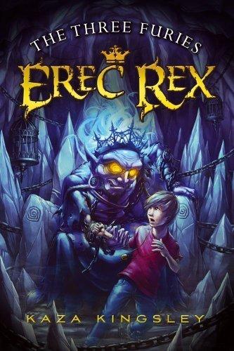 The Three Furies (Erec Rex) by Kaza Kingsley (2011-07-12)