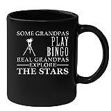 Astronomy Black Coffee Mug, Grandpa Birthday Present Mug, Funny Mug for Coffee 11oz Some Grandpas play bingo, real Grandpas explore the stars
