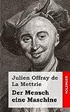 Der Mensch eine Maschine, Julien de La Mettrie, 1484049306