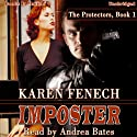 Imposter: The Protectors, Book 1 Audiobook by Karen Fenech Narrated by Andrea Bates