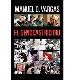 [ El Genocastricidio (Spanish) ] By Vargas, Manuel O ( Author ) [ 2011 ) [ ]