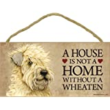 """(SJT63975) A house is not a home without a Wheaten (Terrier) wood sign plaque 5"""" x 10"""""""