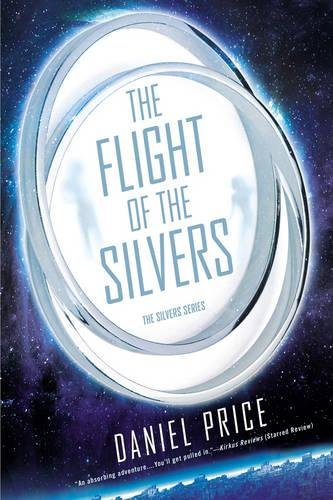 The Flight of the Silvers: The Silvers Book One (The Silvers Series 1)