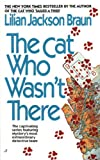 The Cat Who Wasn't There, Lilian Jackson Braun, 0613063864