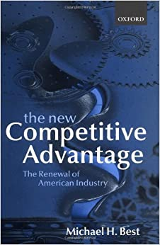 Book The New Competitive Advantage: The Renewal of American Industry by Michael H. Best (2001-10-25)