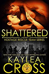 Shattered (Hostage Rescue Team Series Book 11)
