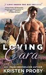 Loving Cara (Love Under the Big Sky) by Proby, Kristen (2014) Mass Market Paperback