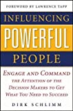 img - for Influencing Powerful People : Engage and Command the Attention of the Decision-Makers to Get What You Need to Succeed (Business Books) book / textbook / text book