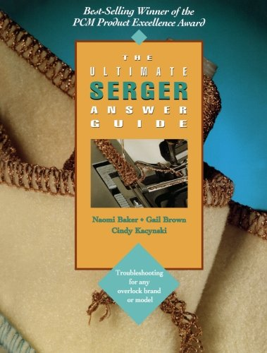 Rockford Model (The Ultimate Serger Answer Guide: Troubleshooting for Any Overlock Brand or Model (Creative Machine Arts Series))