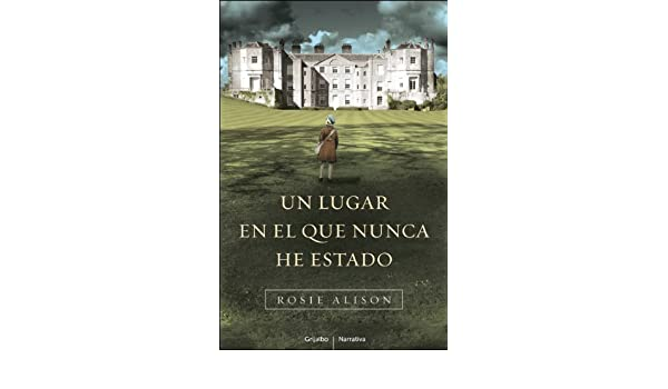 Amazon.com: Un lugar en el que nunca he estado (Spanish Edition) eBook: Alison Rosie, TONI; HILL GUMBAO: Kindle Store