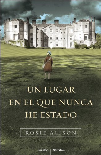 Un lugar en el que nunca he estado (Spanish Edition) by [Rosie,