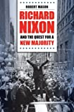 Richard Nixon and the Quest for a New Majority, Robert Mason, 1469614936