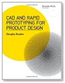 CAD and Rapid Prototyping for Product Design (Portfolio Skills)