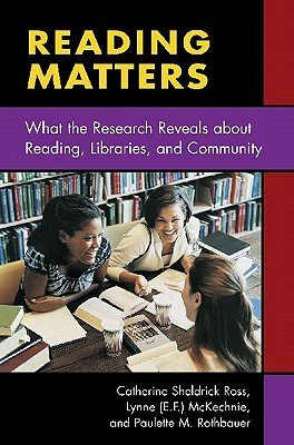 Read Online Reading Matters: What the Research Reveals about Reading, Libraries, and Community   [READING MATTERS] [Paperback] ebook
