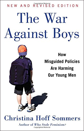 The War Against Boys: How Misguided Policies are Harming Our Young Men [Christina Hoff Sommers] (Tapa Blanda)