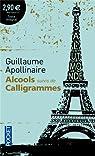 Alcools - Calligrammes par Apollinaire