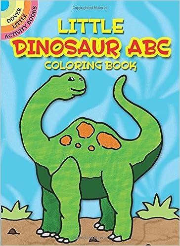 Little Dinosaur ABC Coloring Book Dover Activity Books Winky Adam 0800759403011 Amazon