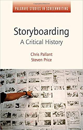 Storyboarding: A Critical History (Palgrave Studies in Screenwriting)
