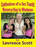 Confessions of a Sex Tourist-Motorcycling in