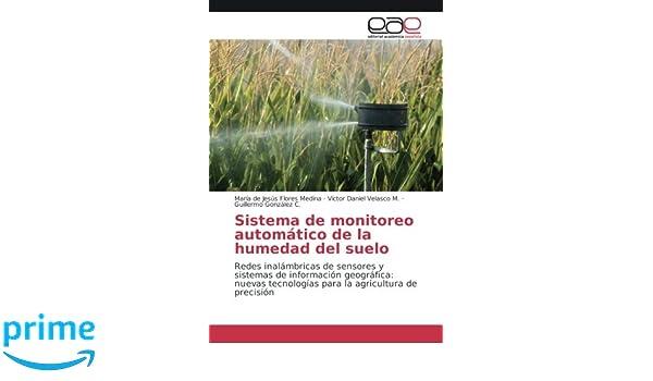 Sistema de monitoreo automático de la humedad del suelo: Redes inalámbricas de sensores y sistemas de información geográfica: nuevas tecnologías para la ...