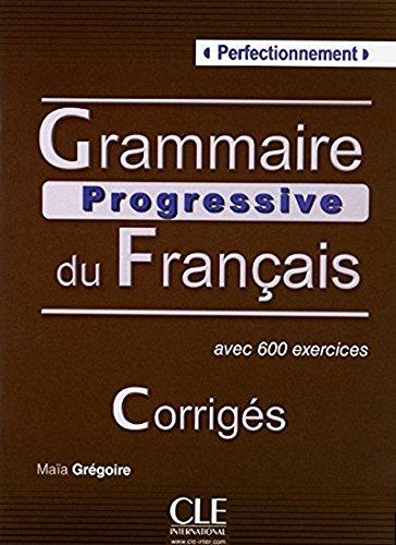 Grammaire Progressive Du Francais - Niveau Perfectionnement - Corriges French Edition