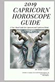2019 Capricorn Horoscope Guide: A Year Ahead Guide For Capricorn and Capricorn Rising (2019 Horoscope Guides)