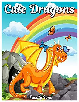 Amazon Com Cute Dragons Coloring Book With Fun Easy And