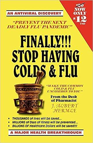 Finally Stop Having Colds Flu Hermle J Albert 9781425118396 Amazon Com Books