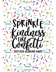 Sprinkle Kindness Like Confetti: 2019-2020 Academic Diary: September 1, 2019 to August 31, 2020: Weekly & Monthly View Planner & Organizer for ... Pink Blue & Yellow Donut Sprinkles 5792