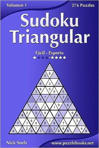 Sudoku Triangular - De Fácil a Experto - Volumen 1 - 276 Puzzles: Volume 1: Amazon.es: Snels, Nick: Libros