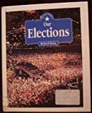 Our Elections, Richard Steins, 0761300929