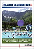 101 Swimming Pool Games for Kids: Vol. #1 Competitive Games