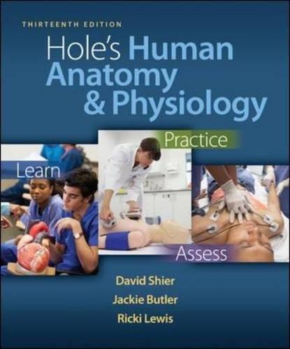 Hole's Human Anatomy & Physiology, 13th Edition