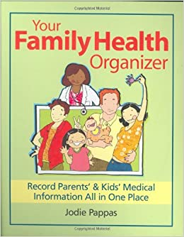 Your Family Health Organizer: Record Parents' and Kids